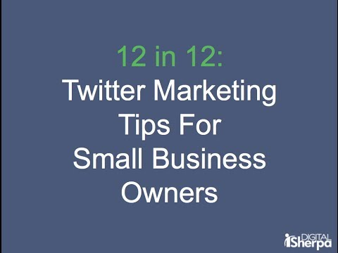 12 Twitter Marketing Tips For Small Business Owners &amp  Marketers