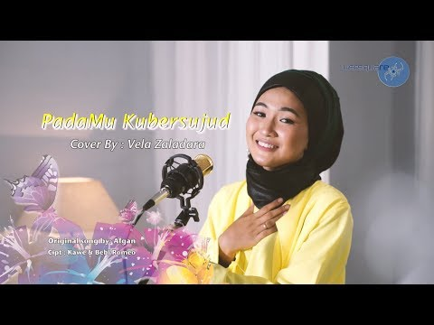 Download PADAMU KU BERSUJUD COVER BY VELA ZALADARA Mp4 baru
