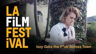 IZZY GETS THE FUCK ACROSS TOWN clip | 2017 LA Film Festival | June 14-22