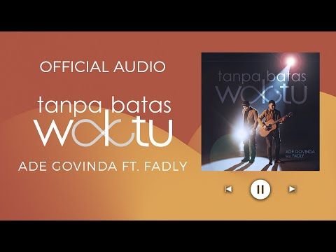 Download Lagu ADE GOVINDA FEAT. FADLY - TANPA BATAS WAKTU ( Audio).mp3