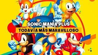 SONIC MANIA Plus - Todavía más MARAVILLOSO