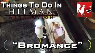 Things to do in_ Hitman Absolution - Bromance