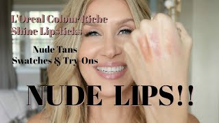 Nude Lips! L'oreal Colour Riche Shine lipsticks~ Nude Tans