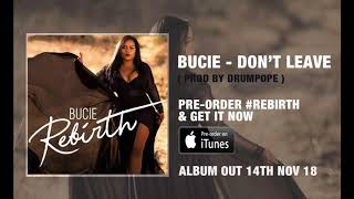 Bucie Don 39 T Leave Official Audio
