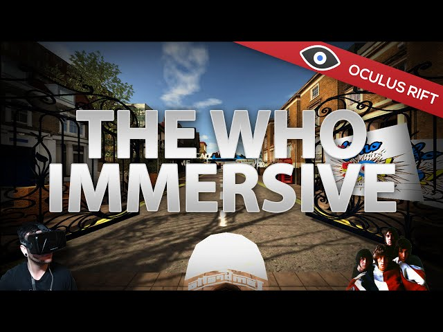 The Who Immersive - Oculus Rift DK2 | No Commentary