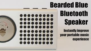 Bearded Blue Speaker: A Portable Instant Smartphone Speaker Upgrade