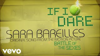 Sara Bareilles If I Dare  From Battle Of The Sexes Audio