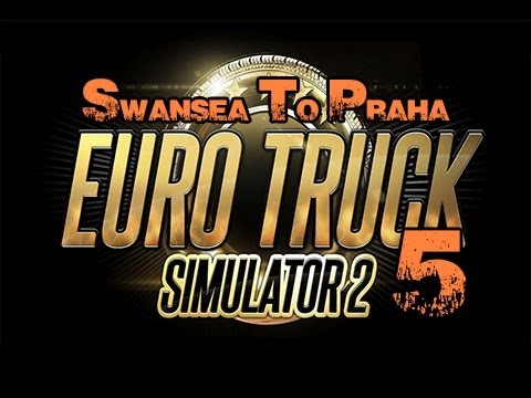 0 Euro Truck Simulator 2   Real Companies Mod   Swansea To Praha