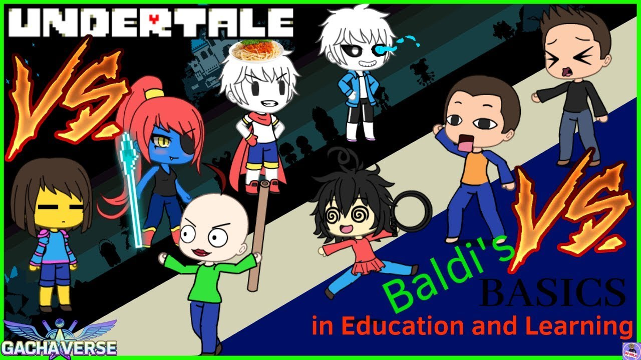 Undertale VS Baldi's Basics (Gacha Mini-Movie by GG Skyla)