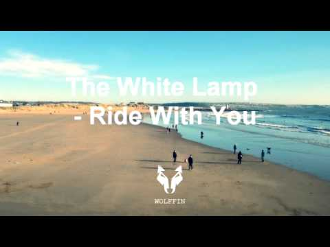 The White Lamp - Ride With You