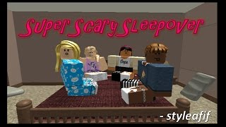 [BLOXY COMEDY 2017] Super Scary Sleepover | ROBLOX