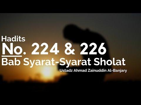 Bab Syarat-syarat Shalat Hadits No. 224-226 - Ustadz Ahamd Zainuddin Al-Banjary