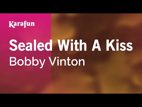 Karaoke Sealed With A Kiss - Bobby Vinton *