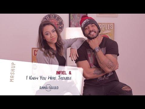 Anna e Saulo - (Mashup - Infiel & I Knew You Were Trouble)