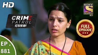 Crime Patrol Dastak - Ep 881 - Full Episode - 9th October, 2018