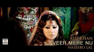 VEER MERE NU - OFFICIAL VIDEO - ASIF KHAN & NASEEBO LAL (2008)
