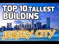 Top 10 Tallest Buildings In JERSEY CITY