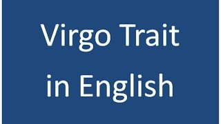 Virgo Positive and Negative trait