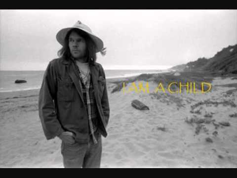 NEIL YOUNG : I AM A CHILD .