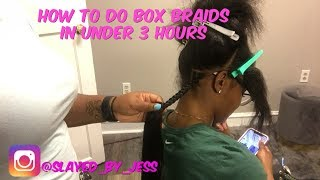 How to do box braids in under 3 hours