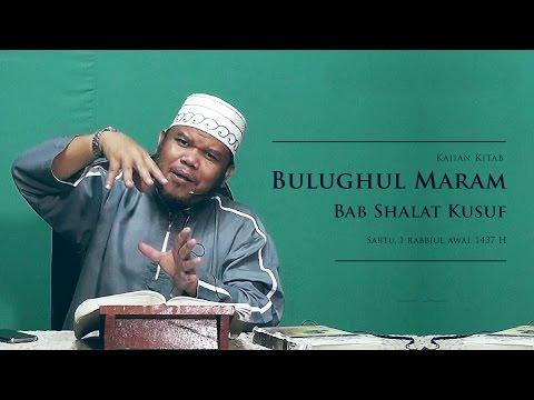 Kajian Kitab Bulughul Maram ; Bab Shalat Kusuf | Ustadz Abu Haidar As Sundawy