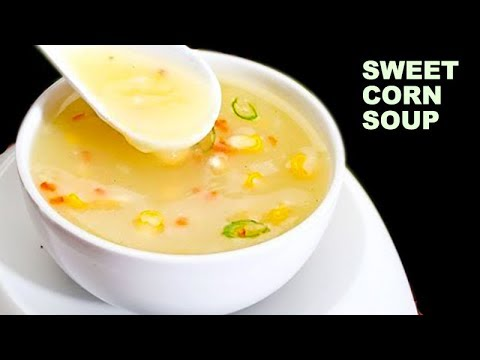 सबसे आसान तरीका रेस्टोरेंट वाला स्वीट कॉर्न सूप | Simple Sweet Corn Soup Recipe - Restaurant Style