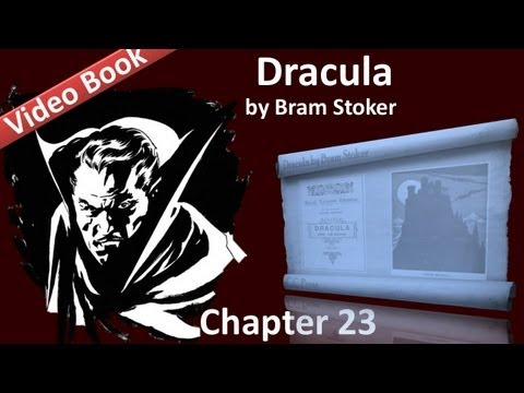 Chapter 23 - Dracula by Bram Stoker - Dr. Seward's Diary