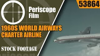 1960s WORLD AIRWAYS CHARTER AIRLINE PROMOTIONAL FILM 53864