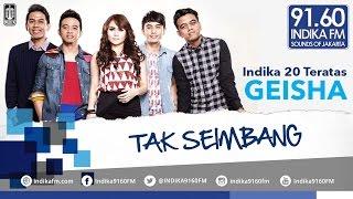 download lagu Geisha -  Tak Seimbang - Indika 20 Teratas gratis