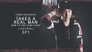 "[VIETSUB] "" Take A Real Men "" 2015 SS1 - EP 1"