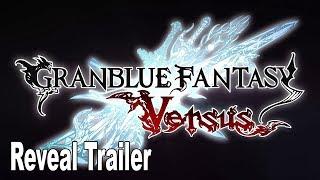 Granblue Fantasy Versus - Reveal Trailer [HD 1080P]