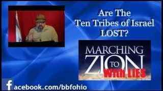 Are The Ten Tribes of Israel Lost (Marching To Zion With Lies Series) 2
