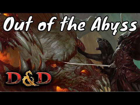 D&D (5e): Out of the Abyss Review (Spoilers)