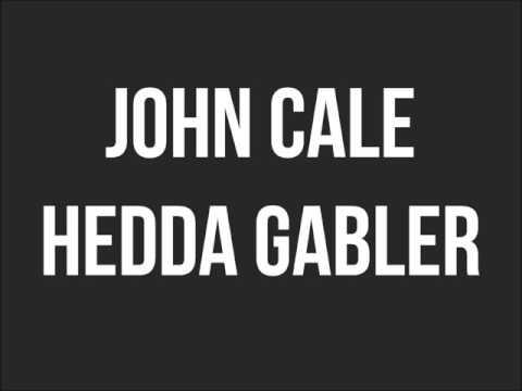 John Cale - Hedda Gabler