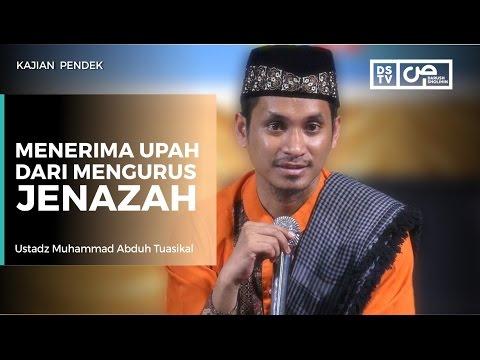 Menerima Upah Dari Mengurus Jenazah - Ustadz M Abduh Tuasikal
