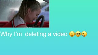 Why I'm deleting a video!😢🥺