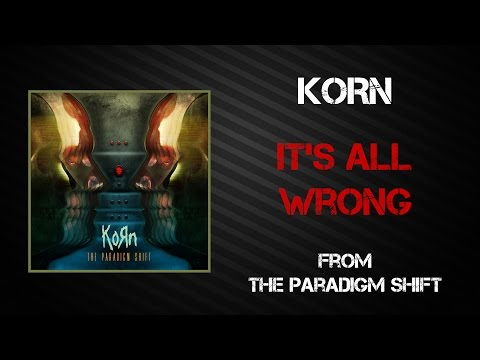 Korn - Its All Wrong