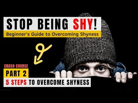 How to Stop Being Shy - Beginners Guide to Overcoming Shyness | 5 Steps to Overcoming Shyness