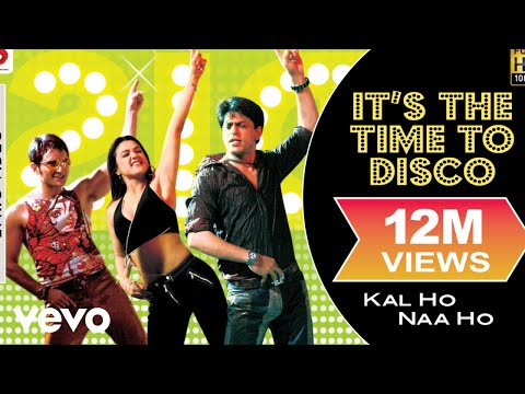 It's the Time to Disco Lyric - Kal Ho Naa Ho | Shah Rukh Khan