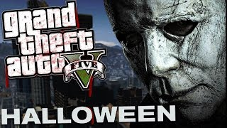 THE NEW HALLOWEEN MOVIE MOD w/ MICHAEL MYERS (GTA 5 Mods Gameplay)