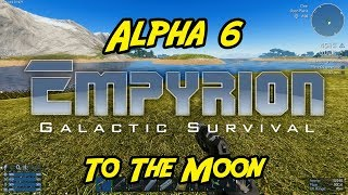 """Empyrion – Galactic Survival - Alpha 6 - """"To The Moon"""""""