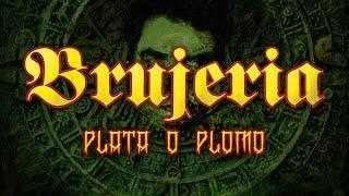 BRUJERIA - Plata O Plomo