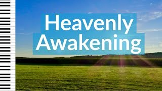 Heavenly Awakening - Instrumental Prayer  Soaking and Worship Piano Music