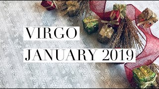 Virgo – January 2019 – 2019 is a GIFT!!