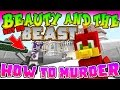 HOW TO MURDER !! -|- BEAUTY AND THE BEAST - Minecraft Xbox Murder Mystery