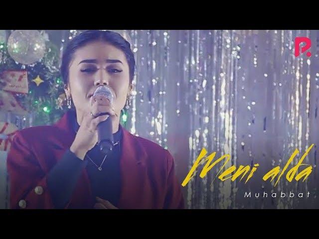 Muhabbat - Meni alda | Мухаббат - Мени алда (Yangi yil kechasi 2019)