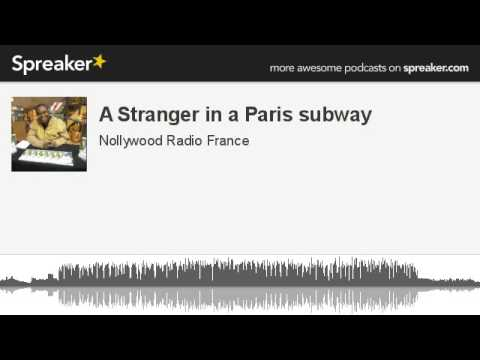 A Stranger in a Paris subway (made with Spreaker)