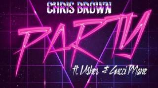 Chris Brown - Party Ft. Gucci Mane & Usher [Official Audio]
