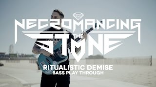 NECROMANCING THE STONE - Ritualistic Demise (Bass Playthrought)