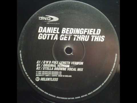 Daniel Bedingfield - Gotta Get Thru This (D'N'D Full Length Version)(TO)